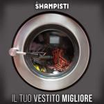 copertina del disco degli Shampisti: Il tuo vestito migliore