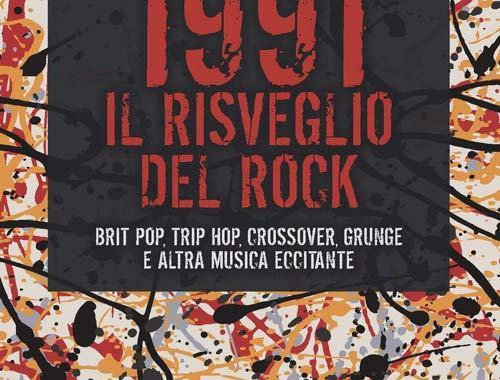copertina del libro di Paolo Bardelli: 1991. Il Risveglio del Rock