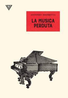 copertina del libro di Antonio Mistretta, La musica Perduta