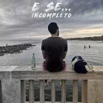copertina disco di Incompleto: E se...