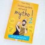 [On a lu] La Mère Parfaite est une Mytho 2 : et son mec est pire !