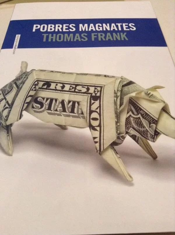Pobres magnates, por Thomas Frank