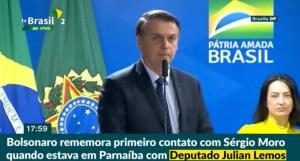 Durante solenidade, Bolsonaro lembra primeiro contato com Sérgio Moro, em Parnaíba, ao lado de Julian Lemos