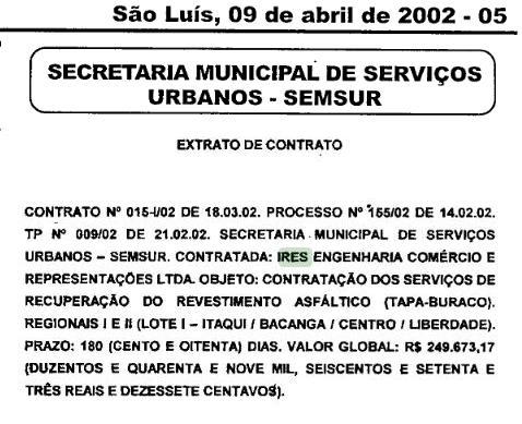 Empreiteira atua na Prefeitura de São Luís há 14 anos. Diário Oficial do Município mostra o primeiro contrato da empresa após ato de emergência em 2002