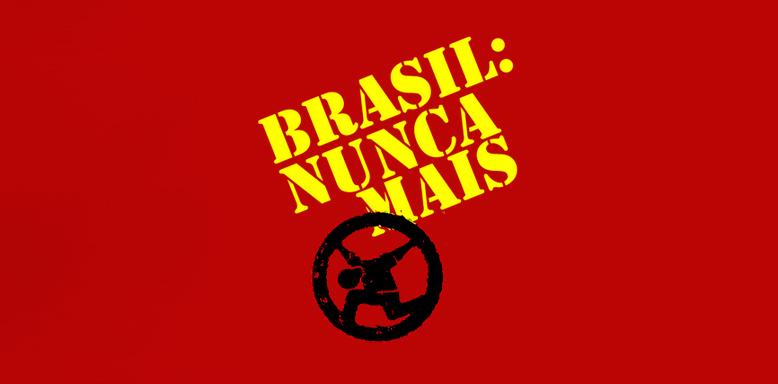 "Brasil-Nunca-Mais ""Brasil Nunca Mais"""