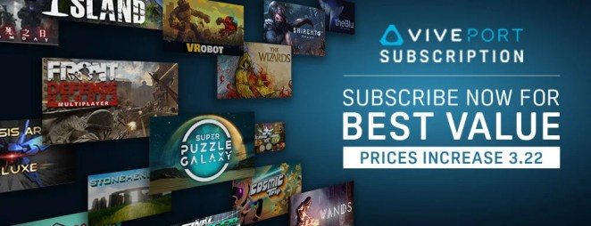 Subscribe to Viveport Subscription before March 22nd for best value