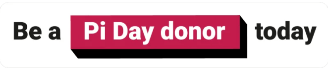 "A banner with the words ""Be a Pi Day donor today"""