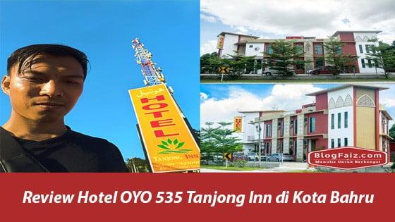 Review Hotel OYO 535 Tanjong Inn di Kota Bahru