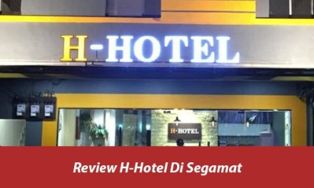 Review H-Hotel Segamat