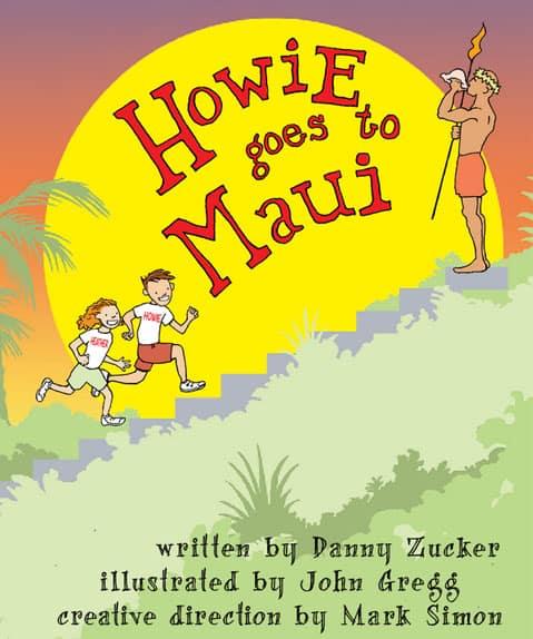 Howie goes to Maui Danny Zuker
