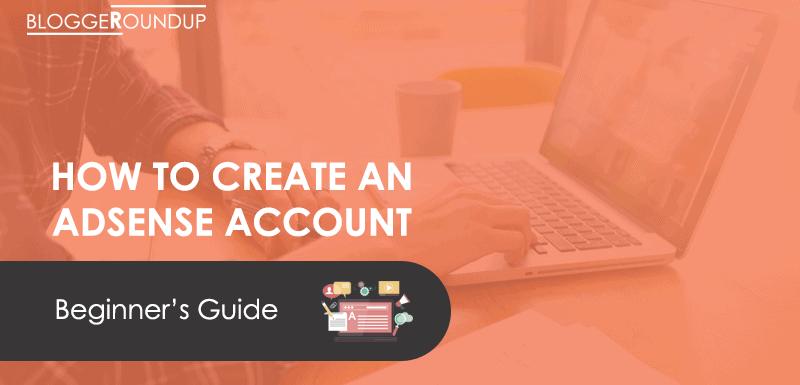 How to Create an AdSense Account (Beginner Guide)
