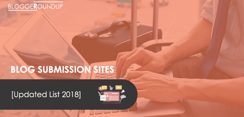 Top 10 Free High Authority Blog Submission Sites List [Latest 2018]