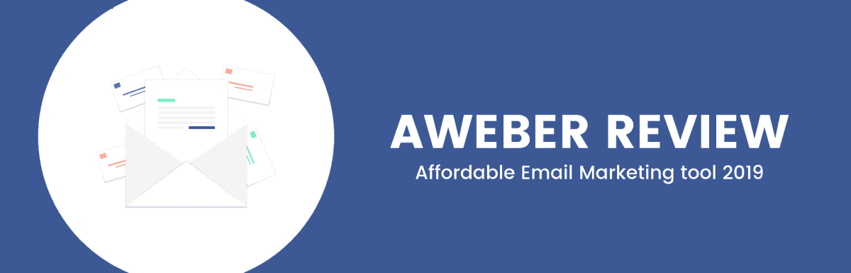 AWeber Review: Affordable Email Marketing Tool 2019