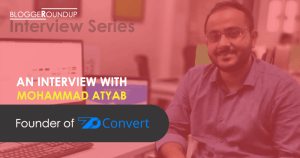 An Interview With Mohammad Atyab - Founder of ZoConvert.com