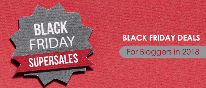 Best Black Friday Deals for Bloggers and Marketers [Updated 2018]
