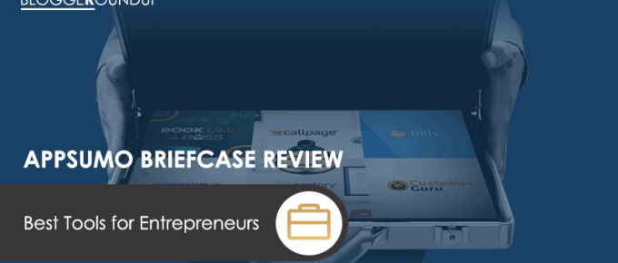 Briefcase by AppSumo (Review): The Best Tools for Blogger, Marketer & Entrepreneurs [Updated 2019]