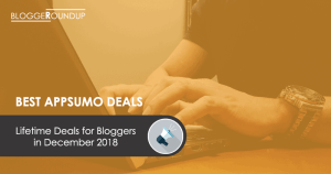 Top AppSumo Lifetime Deals for Bloggers to Grab in January 2018