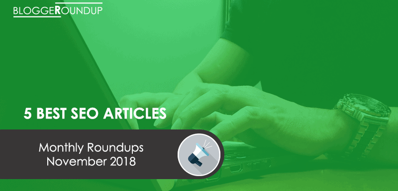5 Best SEO Articles of the Month [November 2018]