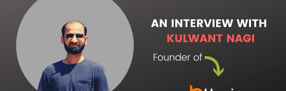 An Interview with Kulwant Nagi – Founder of BloggingCage.com