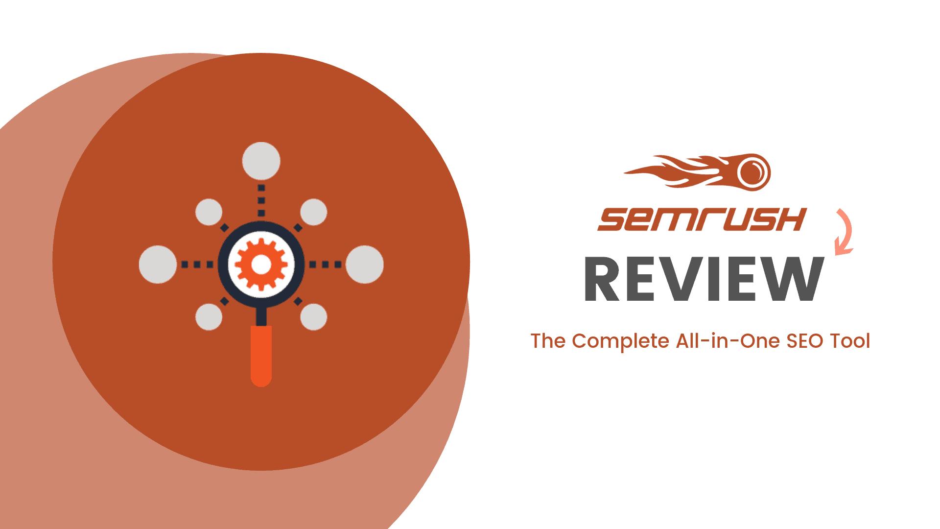 SEMrush Review (2019)