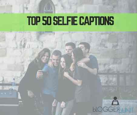 50 selfie captions for good selfie pictures