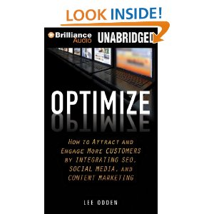 Optimize How to Attract and Engage More Customers by Integrating SEO, Social Media, and Content Marketing written by - Lee Odden