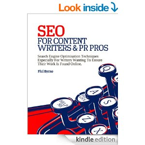 SEO for Content Writers and PR Pros written by - Phil Byrne