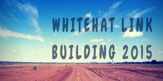 White Hat Link Building 2015
