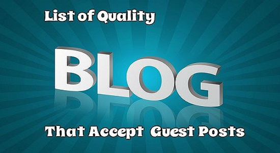 List of 40+ Quality Blogs That Accept Guest Posts