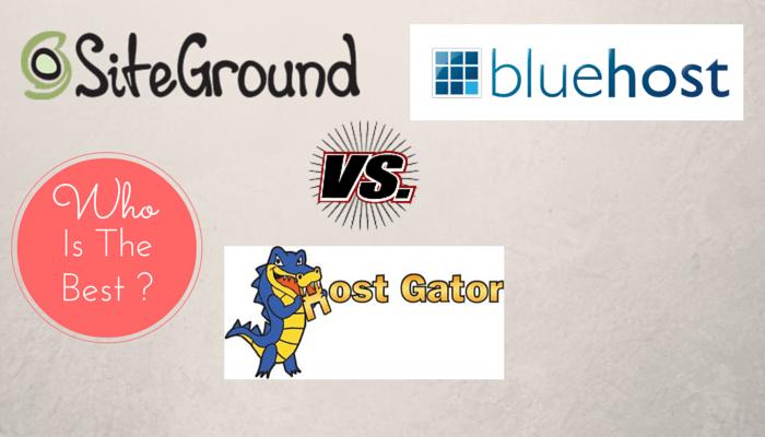 siteground vs hostgator vs bluehost