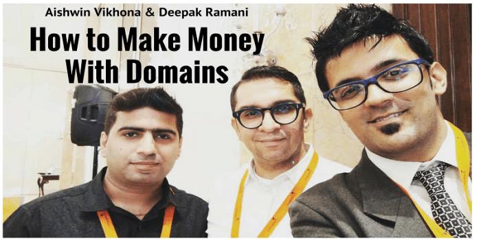 deepak-ramani-and-aishwin-vikhona-how-to-make-money-with-domains