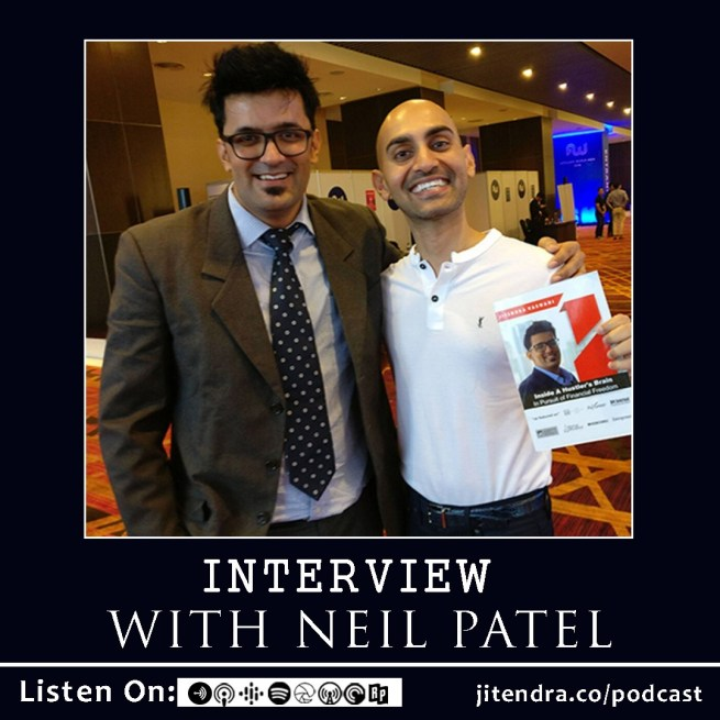 Interview With Neil Patel- Inside A Hustlers Brain