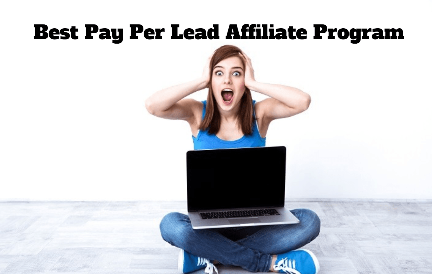 Updated 2018] Best Pay Per Lead Affiliate Program : Get Paid ✅