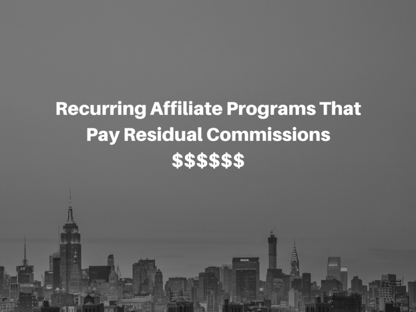 Recurring Affiliate Programs That Pay Residual Commissions
