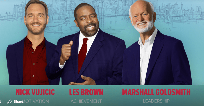 A 1 Day Event with WORLD'S TOP MOTIVATIONAL SPEAKERS in New York City on April, 15th with LES BROWN, NICK VUJICIK & MARSHALL GOLDSMITH