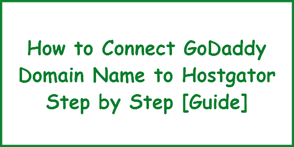 connect godaddy domain to hostgator
