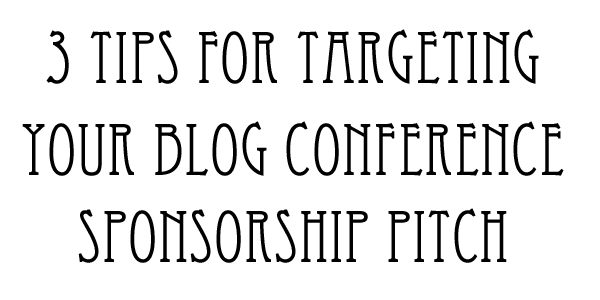Your Conference Sponsorship Pitch: 3 Tips to Pick the