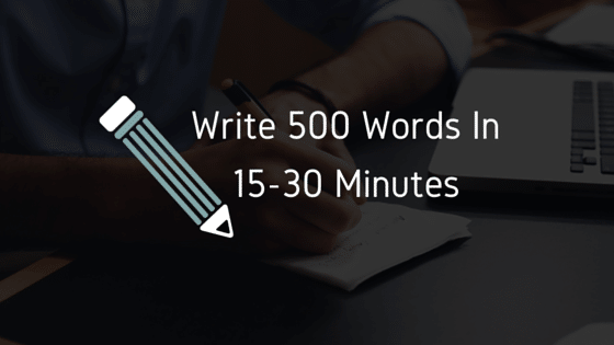 How To Write 500 Words In 30 Minutes