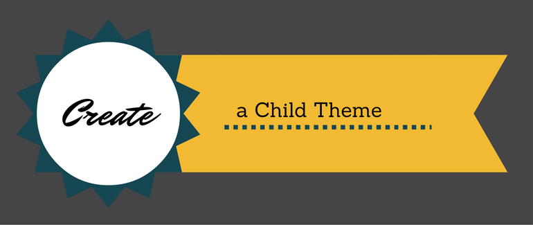 How To Create A Child Theme of Any WordPress Theme?