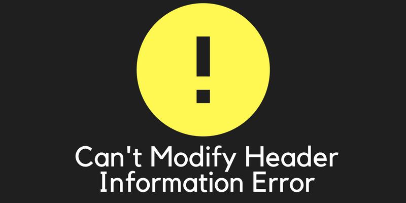 cannot modify header information