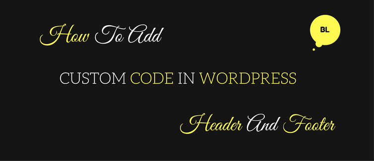 how to add custom code in wordpress header and footer