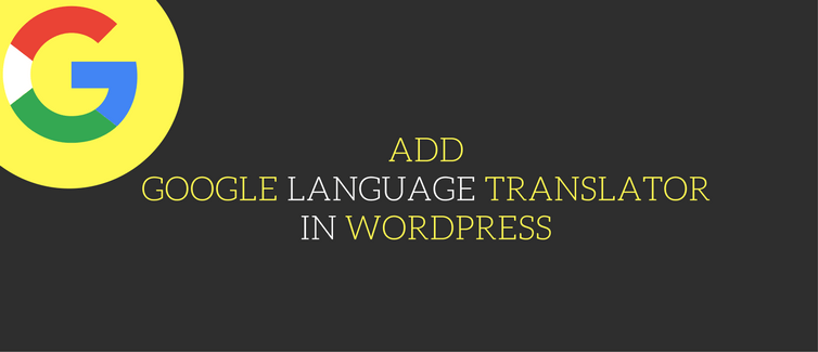 Ad Google Language Translator in WordPress