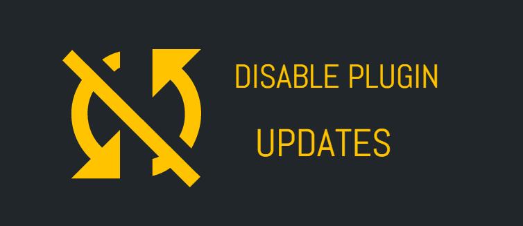 Disable your WordPress plugin updates