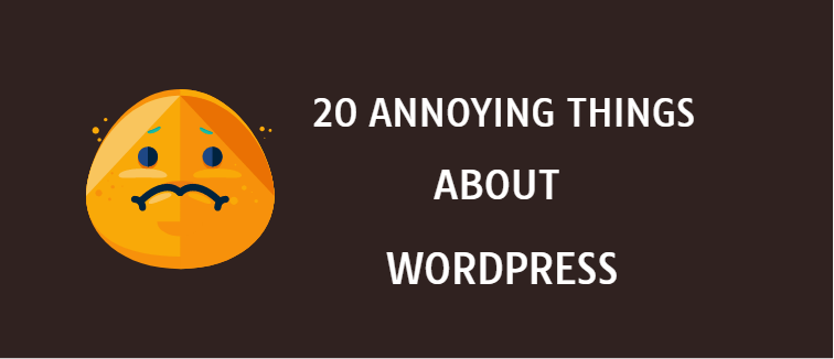 Annoying things about WordPress