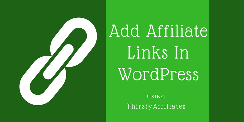 How to Add Affiliate Links in WordPress Using ThirstyAffiliates
