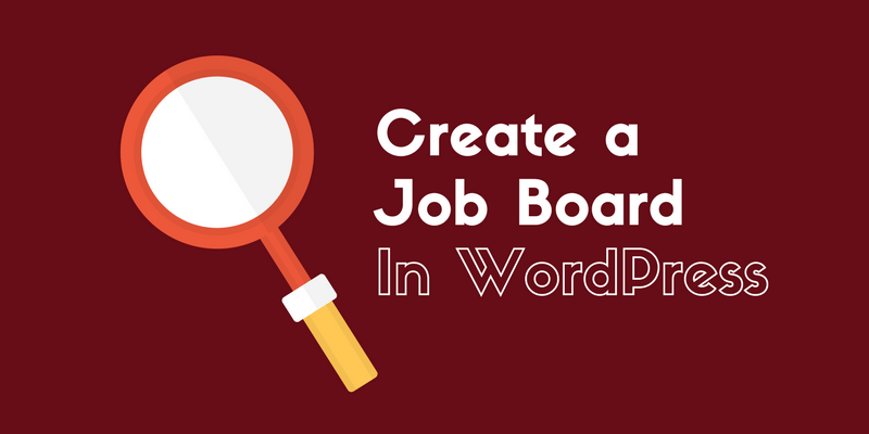 Add a Job Board to WordPress Without Having Any Coding Skills