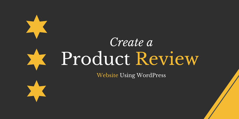 Create a Product Review Website using WordPress