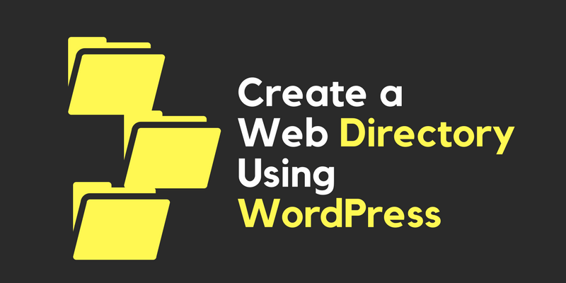 How to Create a Web Directory Using WordPress With No Coding Skills