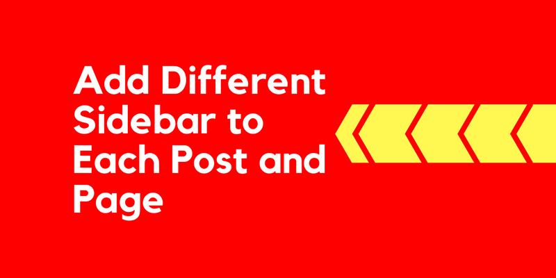 How to Show Different Sidebar for Each Post and Page in WordPress