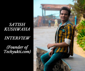 satish kushwaha interview